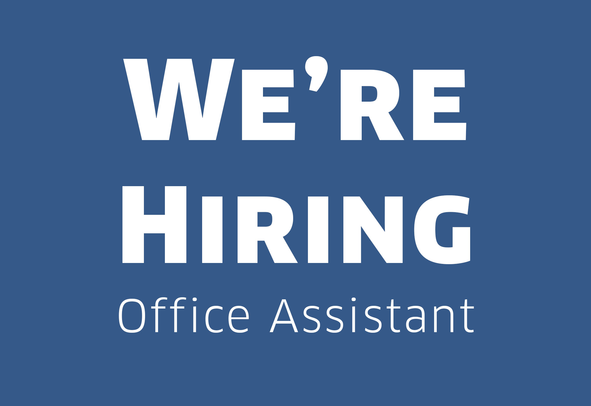 Now Hiring: Office Assistant