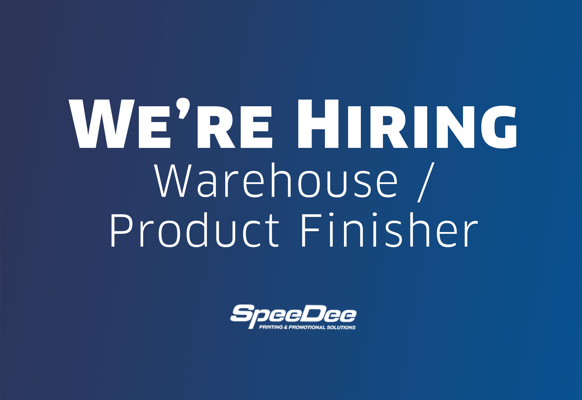 Now Hiring: Warehouse/Product Finisher